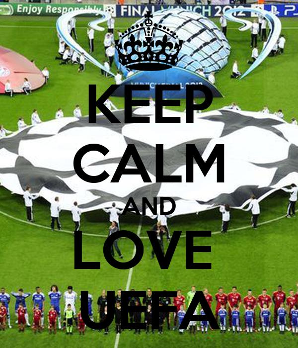KEEP CALM AND LOVE  UEFA