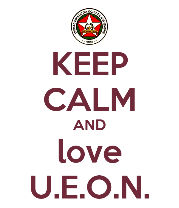 KEEP CALM AND love U.E.O.N.