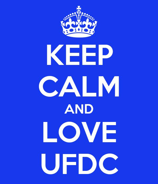 KEEP CALM AND LOVE UFDC