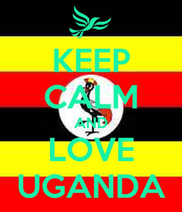 KEEP CALM AND LOVE UGANDA