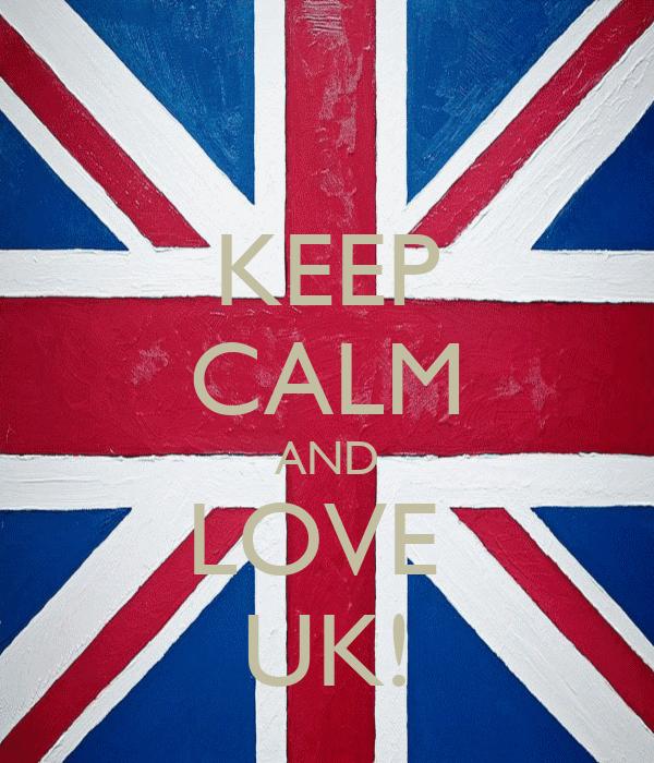 KEEP CALM AND LOVE  UK!