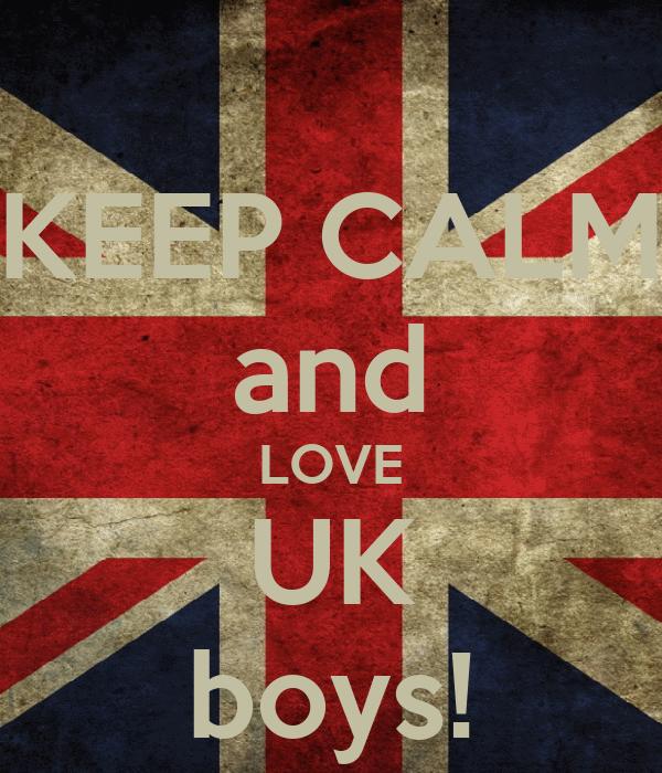 KEEP CALM and LOVE UK boys!