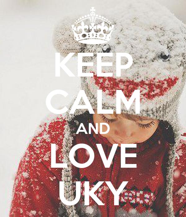 KEEP CALM AND LOVE UKY