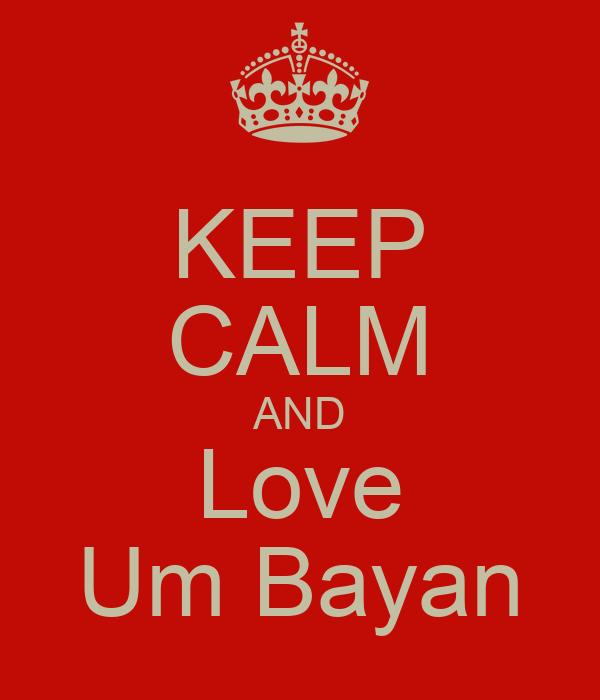 KEEP CALM AND Love Um Bayan