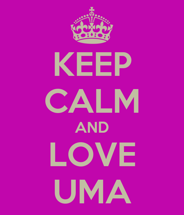 KEEP CALM AND LOVE UMA