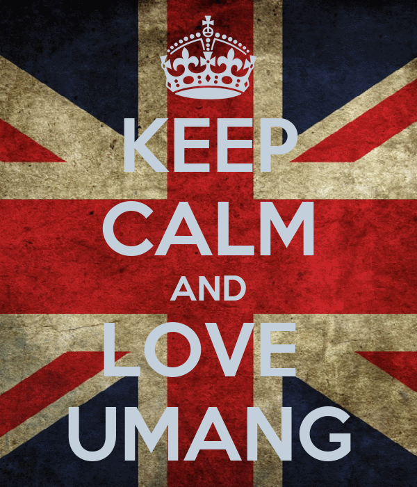 KEEP CALM AND LOVE  UMANG