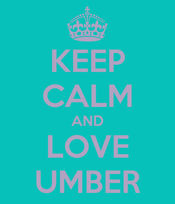 KEEP CALM AND LOVE UMBER