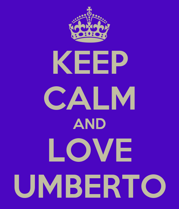 KEEP CALM AND LOVE UMBERTO