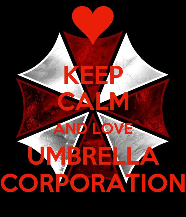 KEEP CALM AND LOVE UMBRELLA CORPORATION