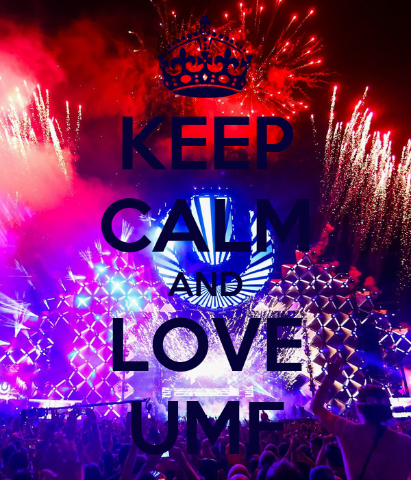 KEEP CALM AND LOVE UMF