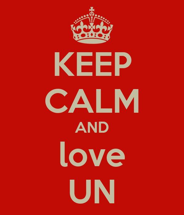 KEEP CALM AND love UN