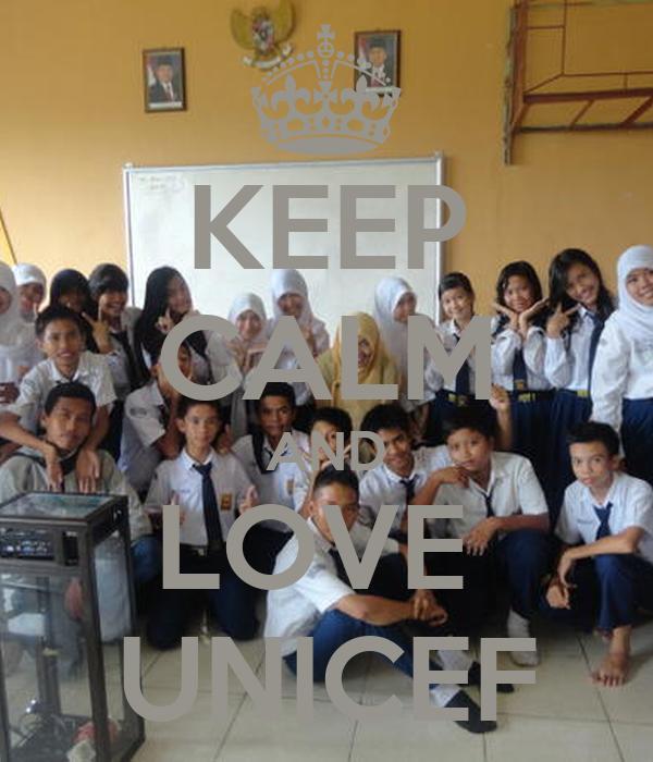 KEEP CALM AND LOVE  UNICEF