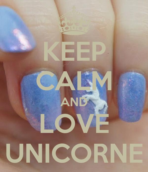 KEEP CALM AND LOVE UNICORNE