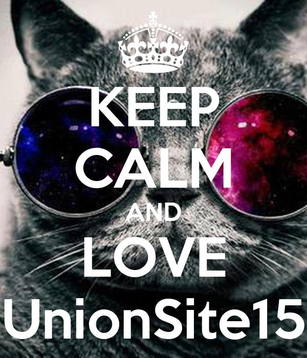KEEP CALM AND LOVE UnionSite15