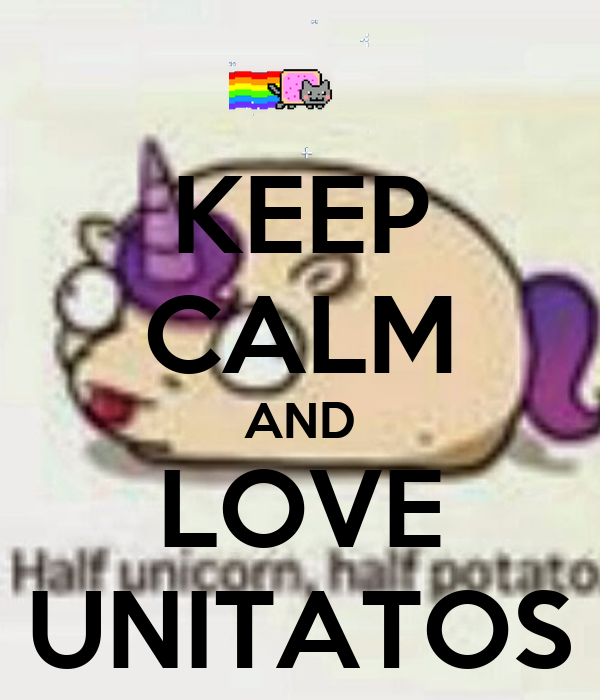 KEEP CALM AND LOVE UNITATOS