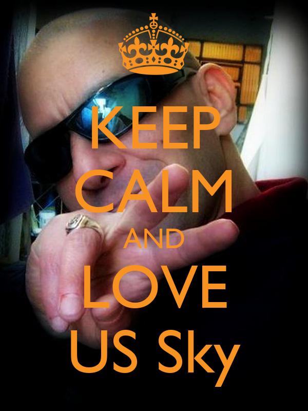 KEEP CALM AND LOVE US Sky