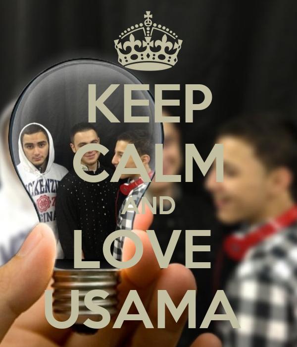 KEEP CALM AND LOVE  USAMA