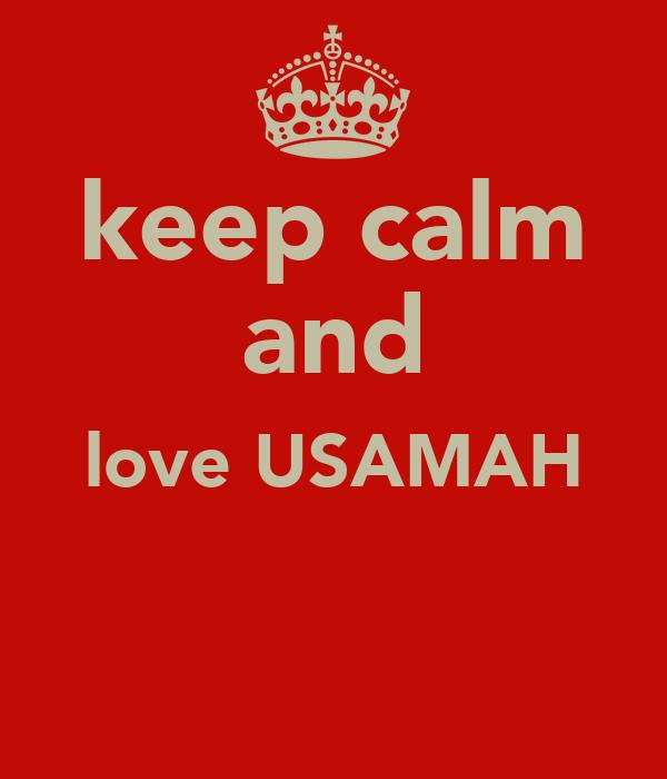 keep calm and love USAMAH