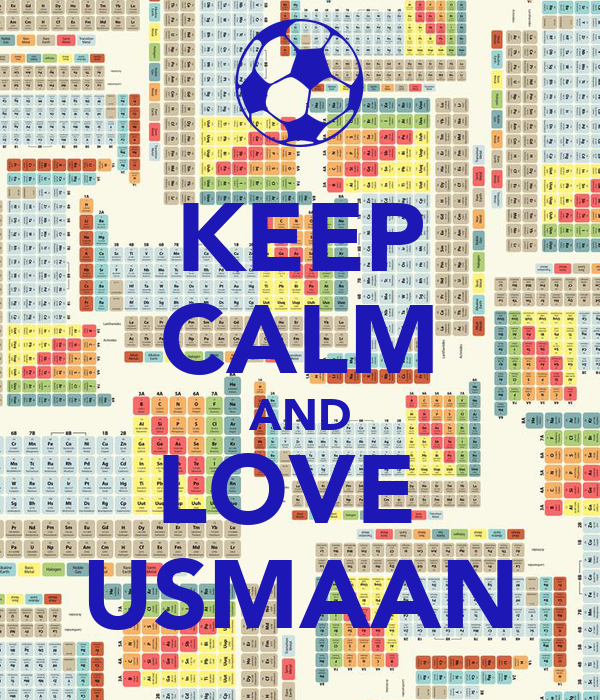 KEEP CALM AND LOVE  USMAAN