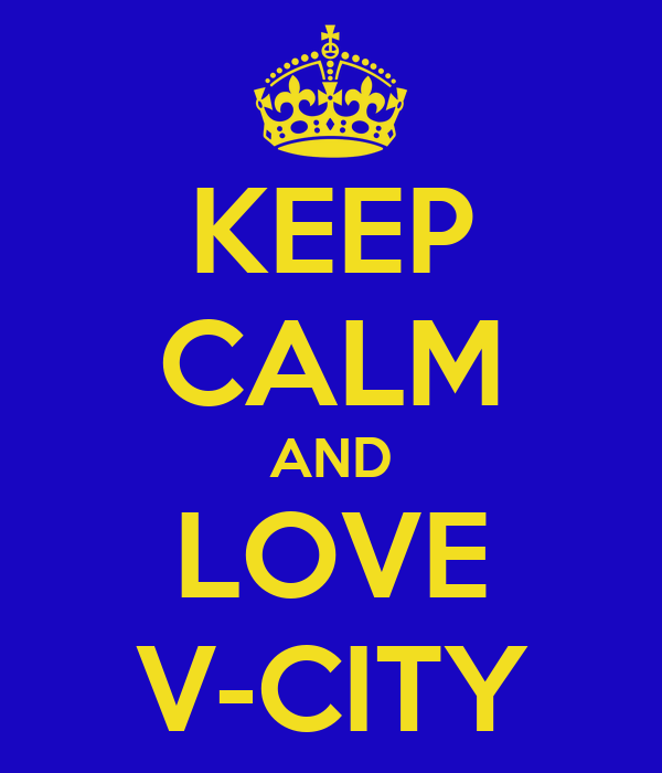 KEEP CALM AND LOVE V-CITY