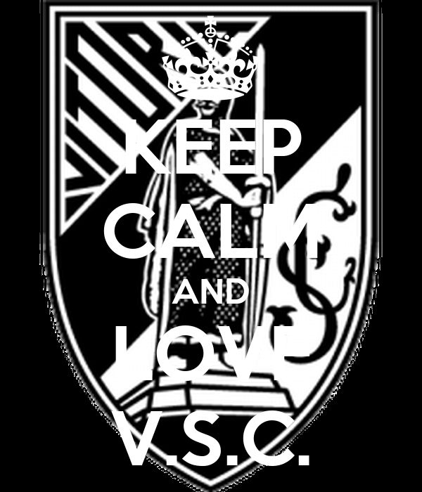 KEEP CALM AND LOVE V.S.C.