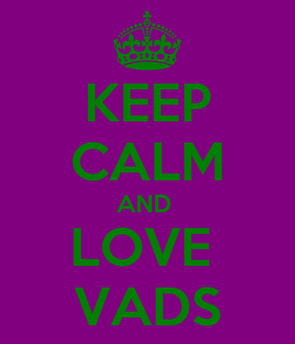 KEEP CALM AND  LOVE  VADS