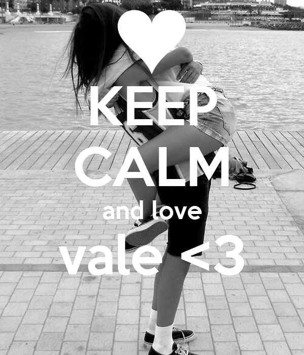 KEEP CALM and love vale <3
