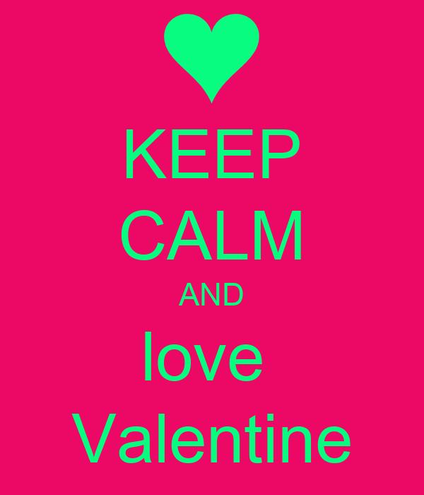 KEEP CALM AND love  Valentine