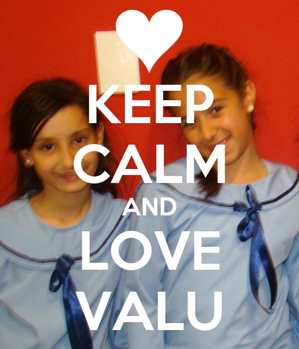 KEEP CALM AND LOVE VALU