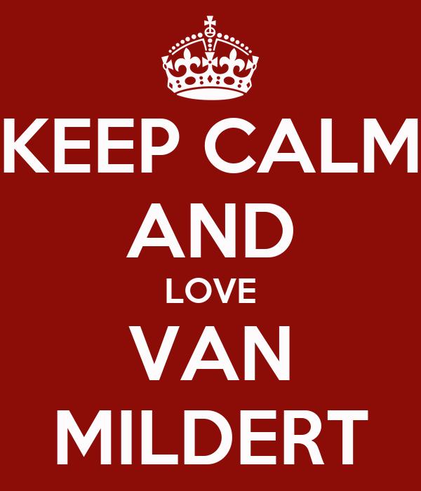 KEEP CALM AND LOVE VAN MILDERT