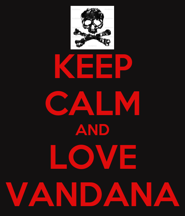 KEEP CALM AND LOVE VANDANA