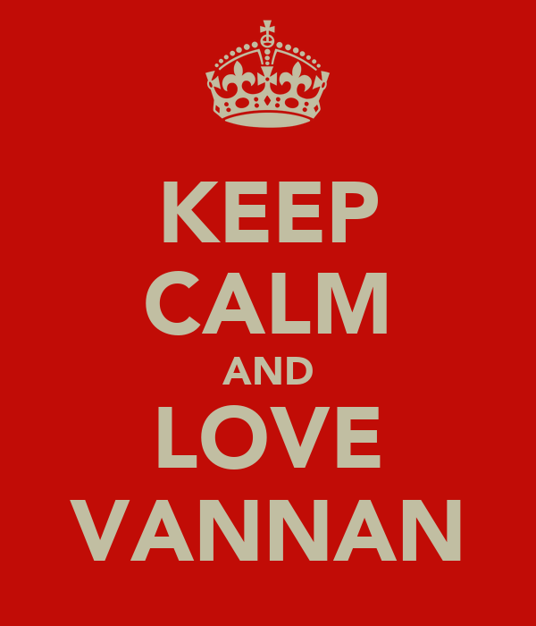 KEEP CALM AND LOVE VANNAN