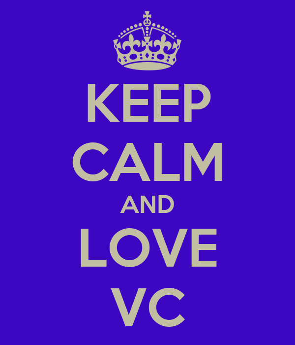 KEEP CALM AND LOVE VC