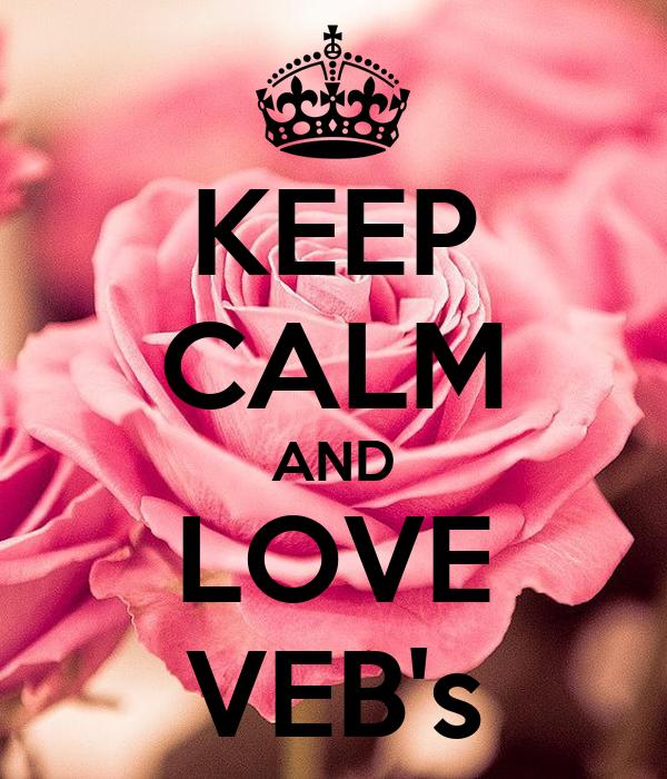 KEEP CALM AND LOVE VEB's