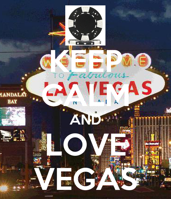 KEEP CALM AND LOVE VEGAS