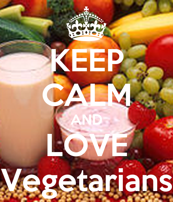 KEEP CALM AND LOVE Vegetarians