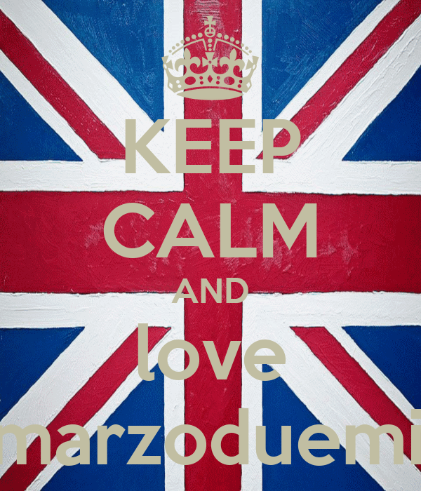 KEEP CALM AND love ventitremarzoduemilatredici
