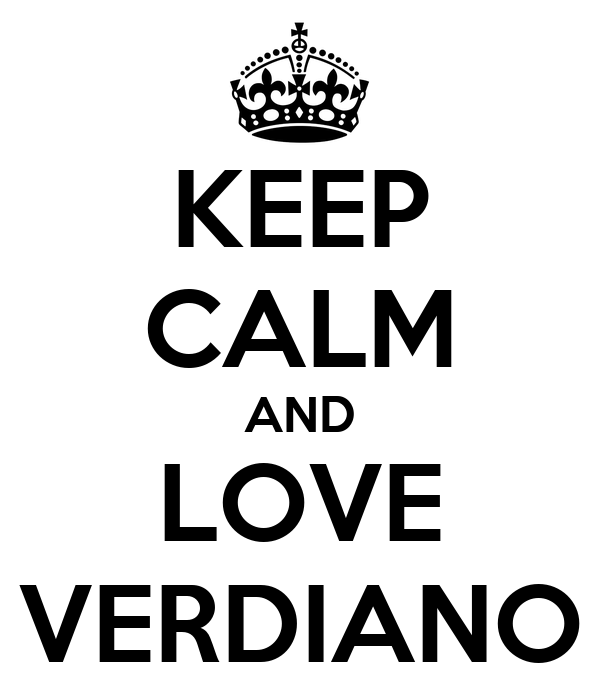 KEEP CALM AND LOVE VERDIANO