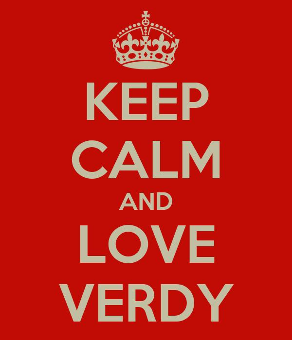 KEEP CALM AND LOVE VERDY