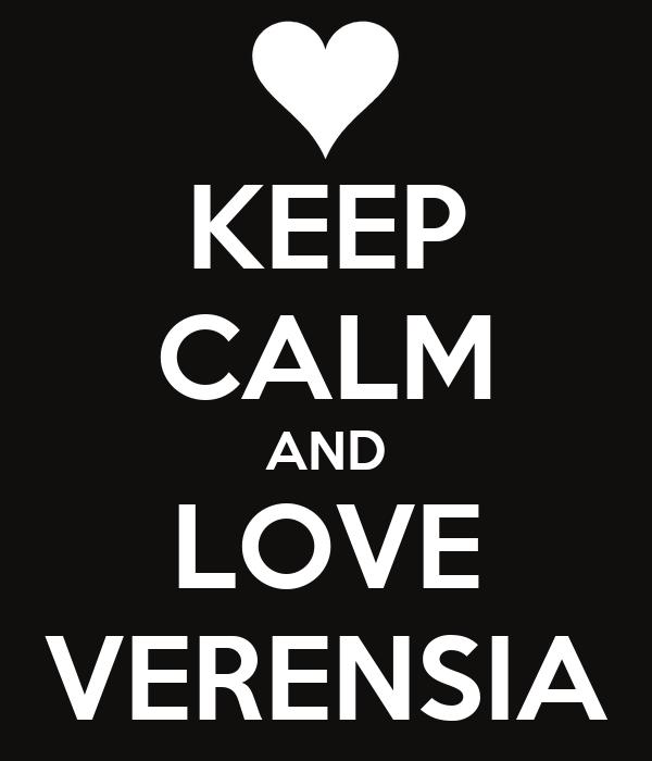 KEEP CALM AND LOVE VERENSIA