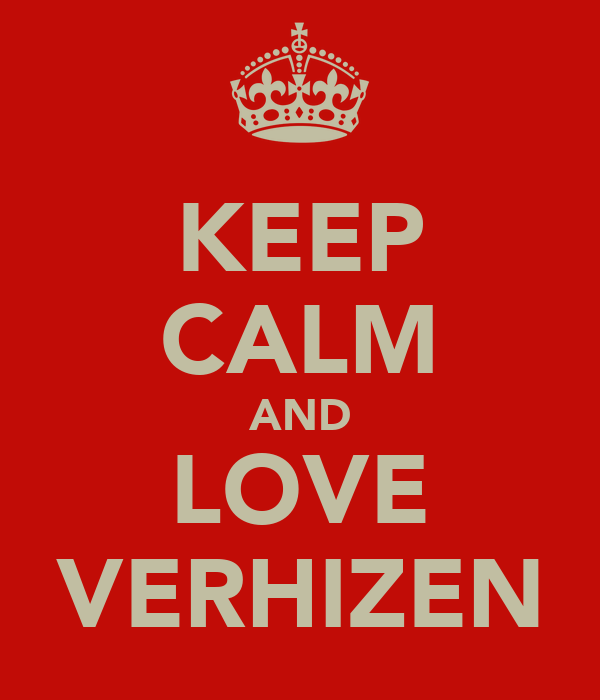KEEP CALM AND LOVE VERHIZEN