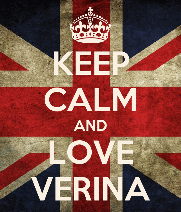 KEEP CALM AND LOVE VERINA