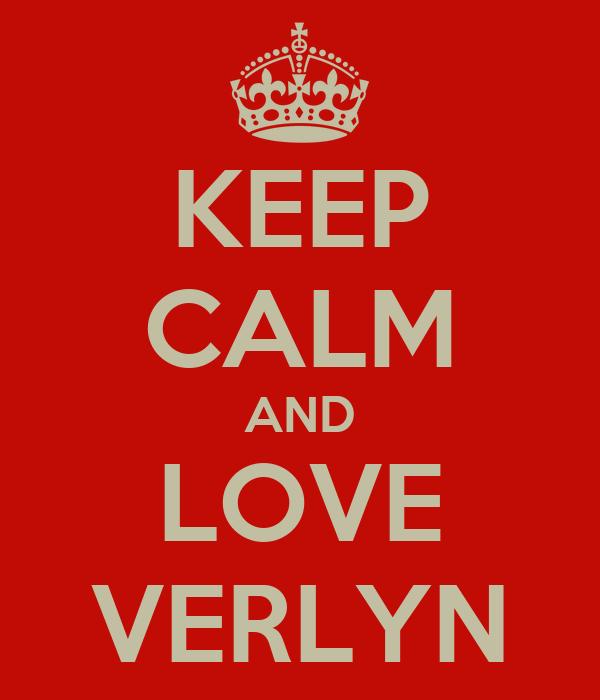 KEEP CALM AND LOVE VERLYN