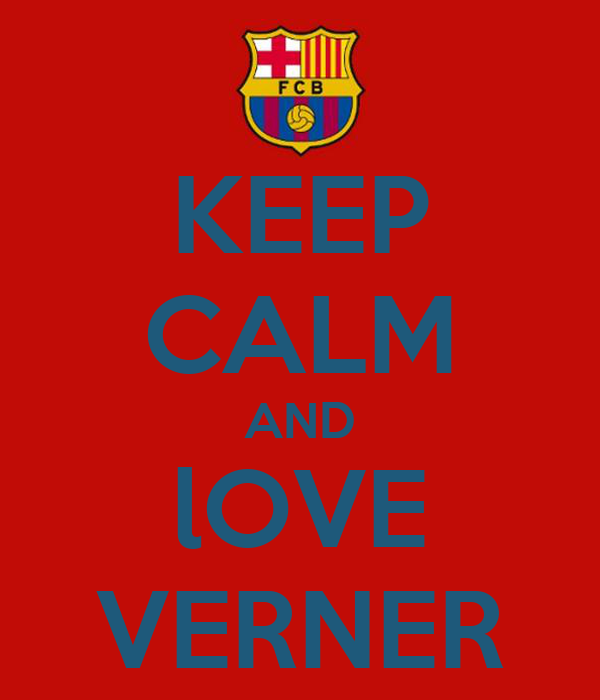 KEEP CALM AND lOVE VERNER