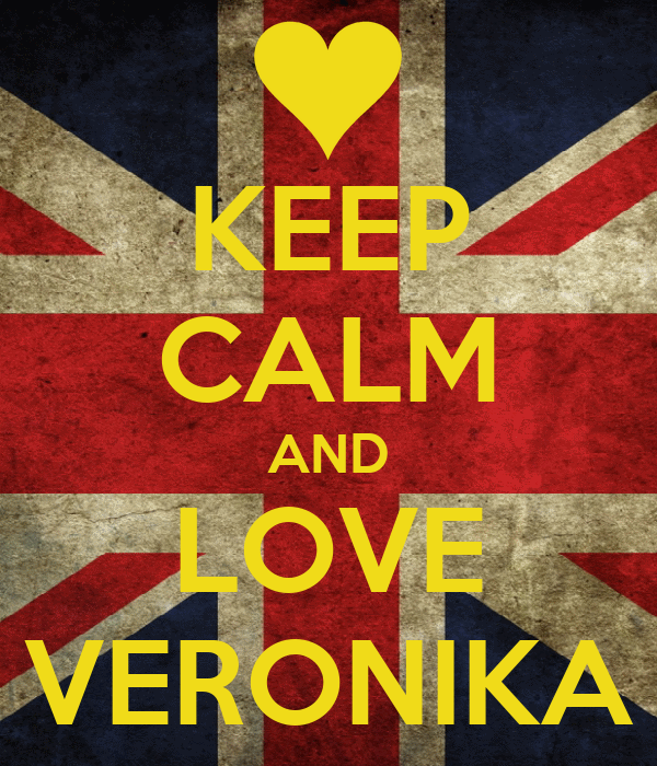 KEEP CALM AND LOVE VERONIKA