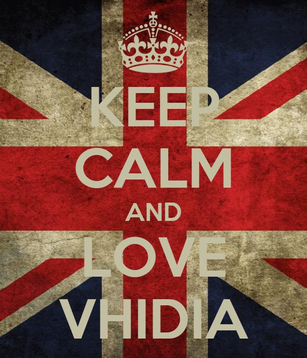 KEEP CALM AND LOVE VHIDIA