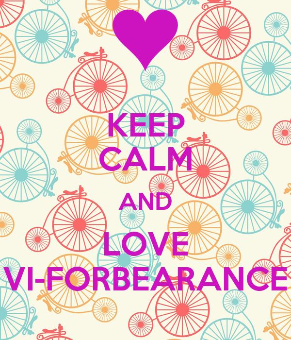 KEEP CALM AND LOVE VI-FORBEARANCE