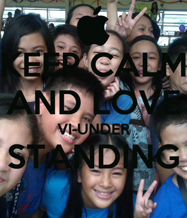 KEEP CALM AND LOVE VI-UNDER STANDING