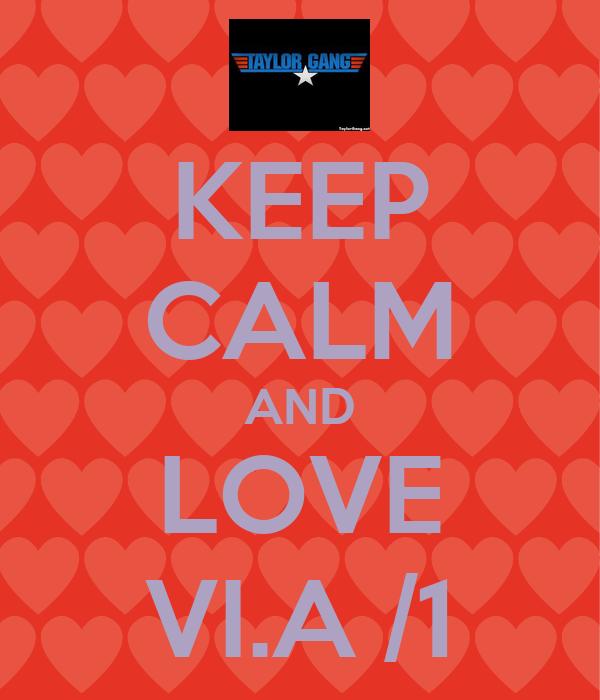 KEEP CALM AND LOVE VI.A /1