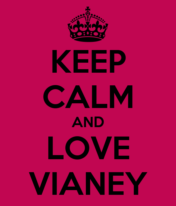 KEEP CALM AND LOVE VIANEY